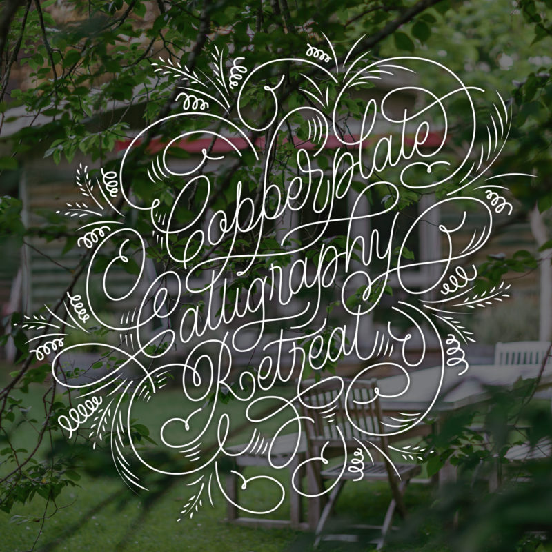 Copperplate Calligraphy Retreat 2021